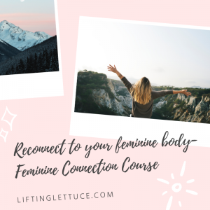 Re-connect to your feminine body- Feminine Connection Course